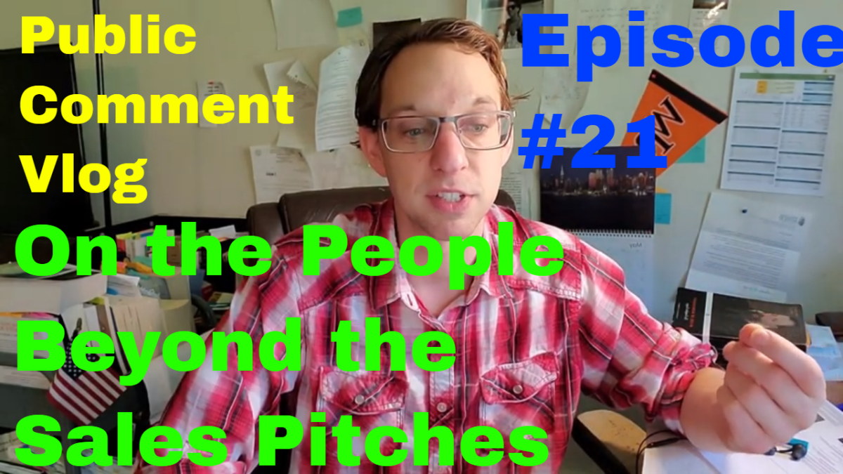 On the People Beyond the Sales Pitches (Sean O'Connor's Public Comment video diary Vlog– Episode #21)